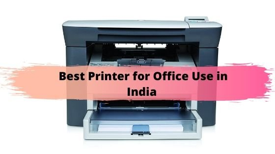 Best Printer for Office Use in India