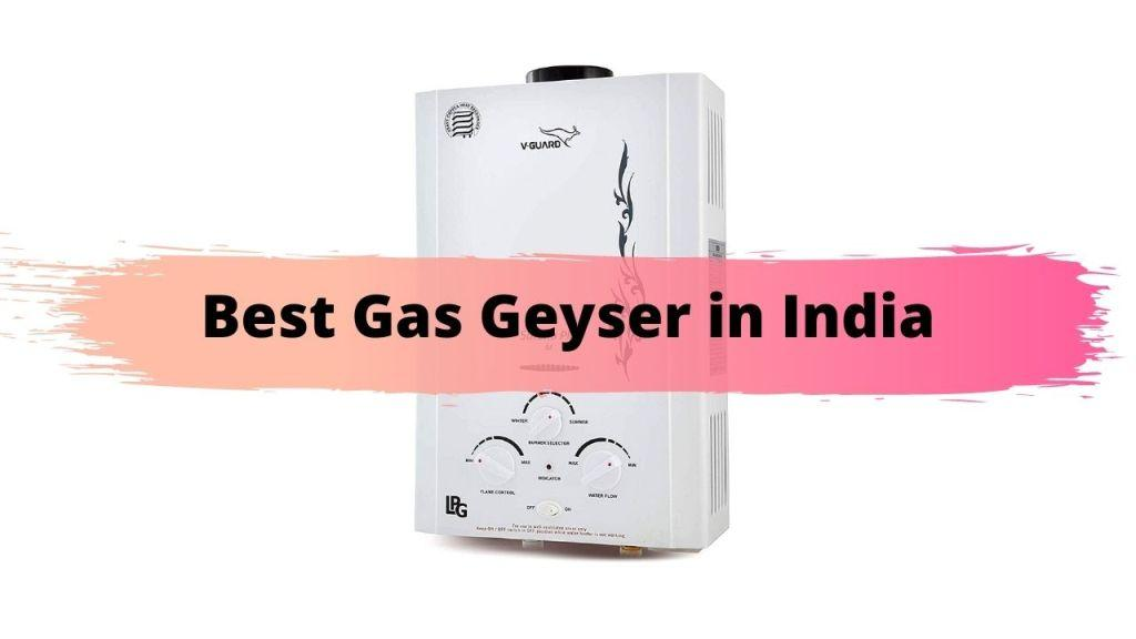 Best Gas Geyser in India