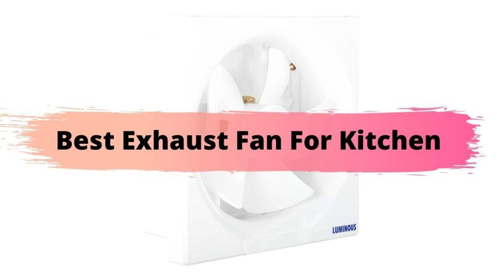 Best Exhaust Fan For Kitchen