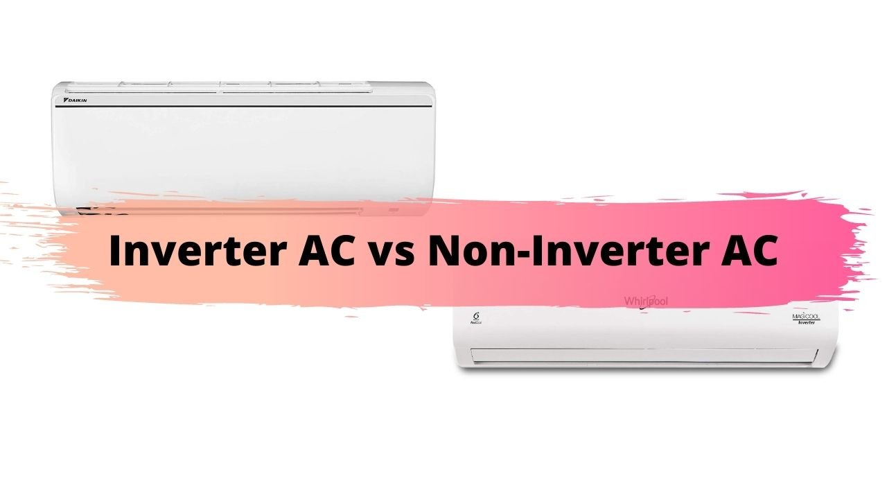 Inverter AC vs Non-Inverter AC