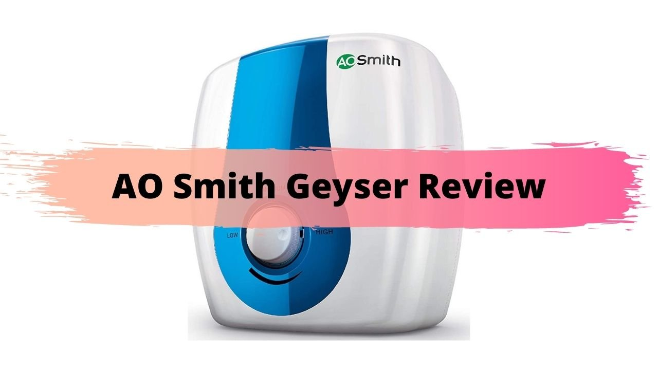 AO Smith Geyser Review
