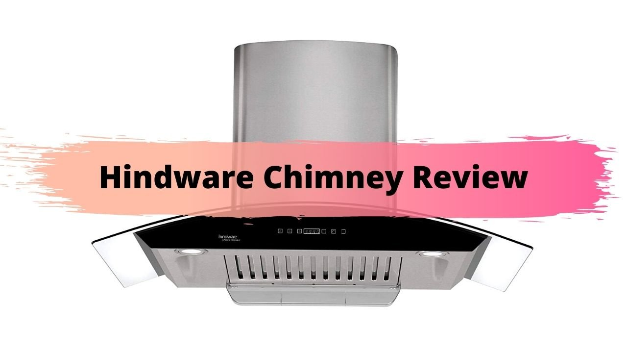 Hindware Chimney Review