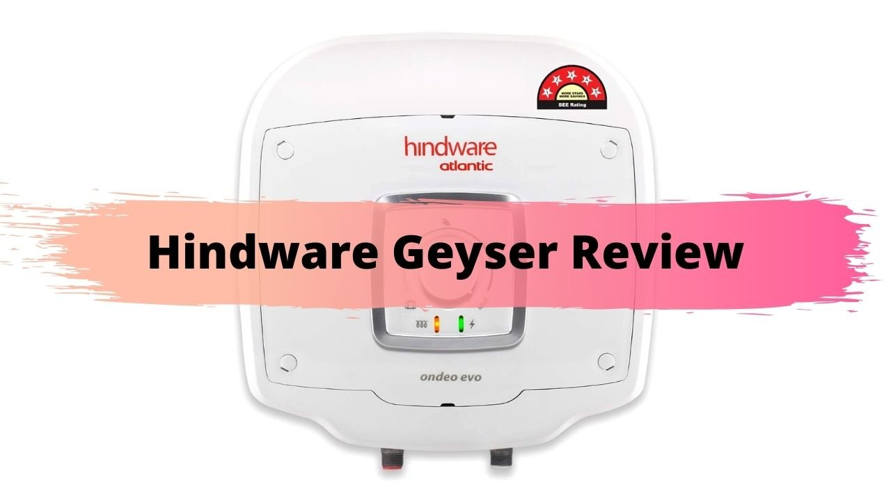 Hindware Geyser Review