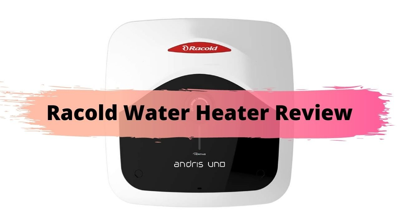 Racold Water Heater Review